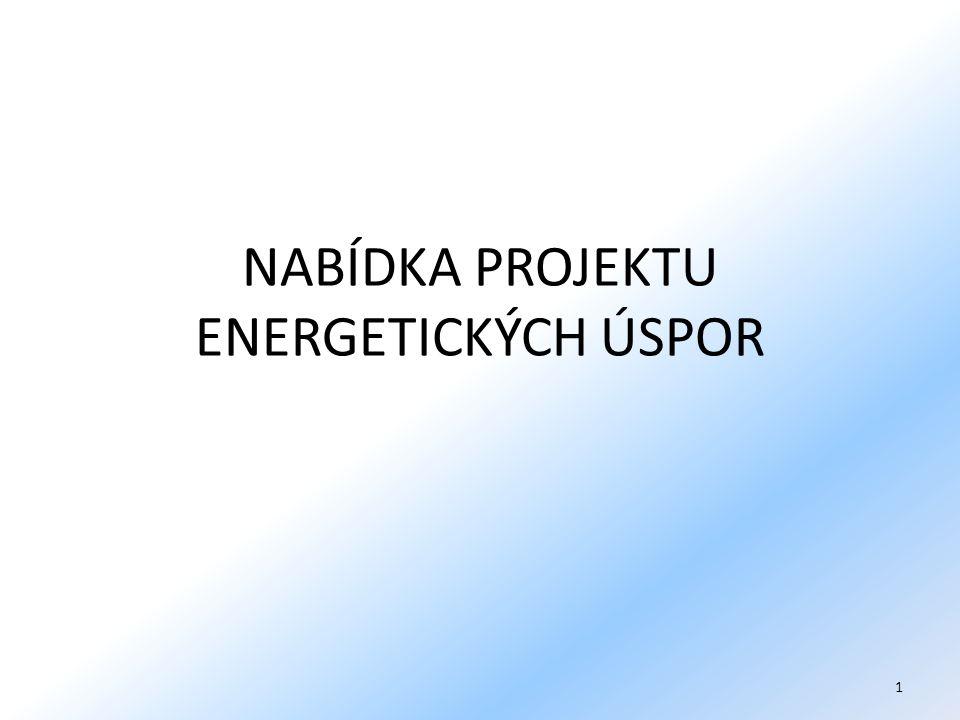 NABÍDKA PROJEKTU ENERGETICKÝCH ÚSPOR 1