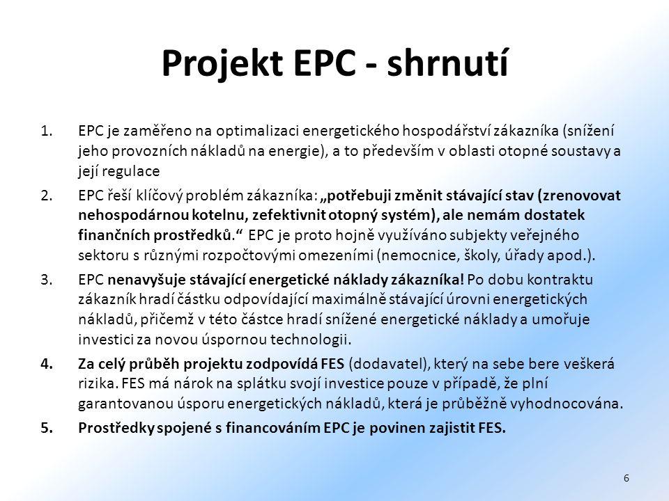 """Projekt EPC - shrnutí 1.EPC je zaměřeno na optimalizaci energetického hospodářství zákazníka (snížení jeho provozních nákladů na energie), a to především v oblasti otopné soustavy a její regulace 2.EPC řeší klíčový problém zákazníka: """"potřebuji změnit stávající stav (zrenovovat nehospodárnou kotelnu, zefektivnit otopný systém), ale nemám dostatek finančních prostředků. EPC je proto hojně využíváno subjekty veřejného sektoru s různými rozpočtovými omezeními (nemocnice, školy, úřady apod.)."""