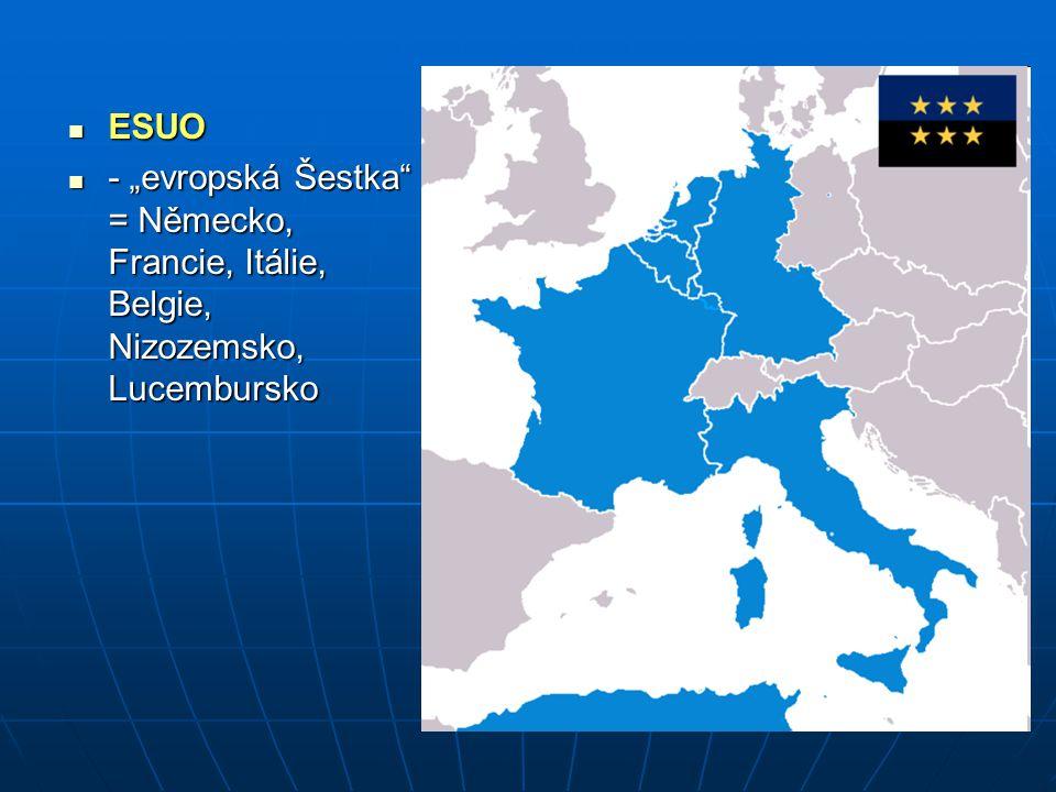 "ESUO ESUO - ""evropská Šestka"" = Německo, Francie, Itálie, Belgie, Nizozemsko, Lucembursko - ""evropská Šestka"" = Německo, Francie, Itálie, Belgie, Nizo"