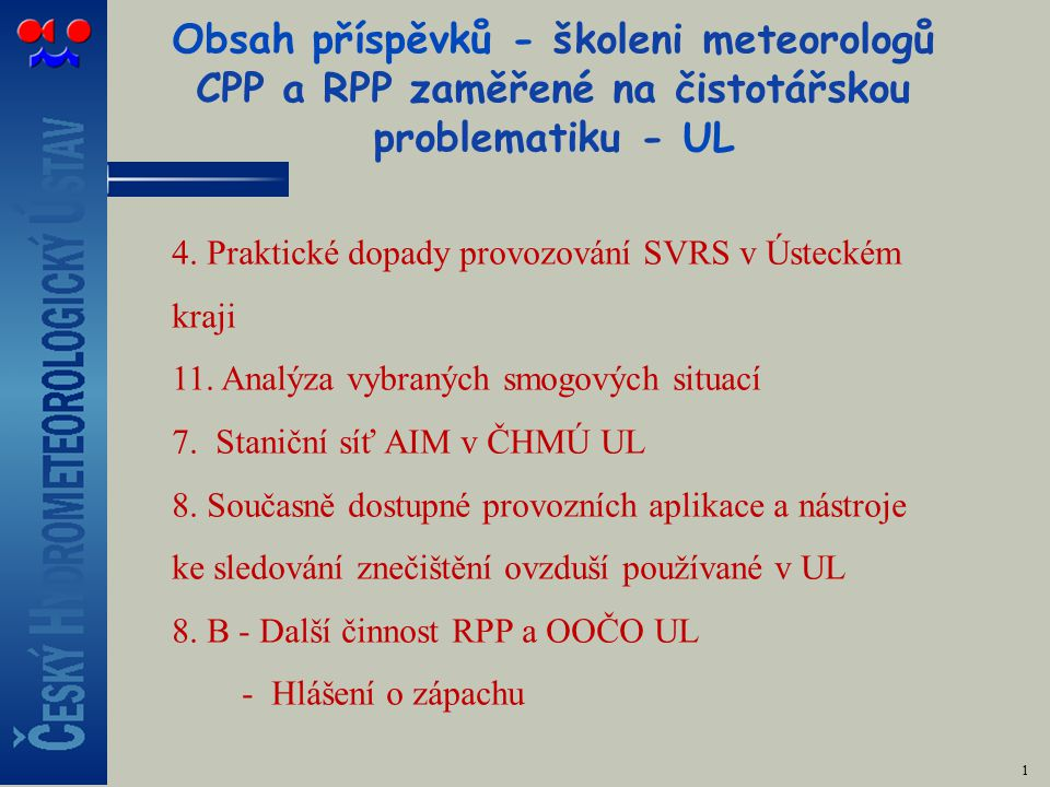 Obsah příspěvků - školeni meteorologů CPP a RPP zaměřené na čistotářskou problematiku - UL 1 4.