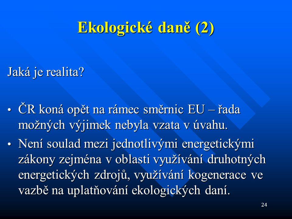 24 Ekologické daně (2) Jaká je realita.