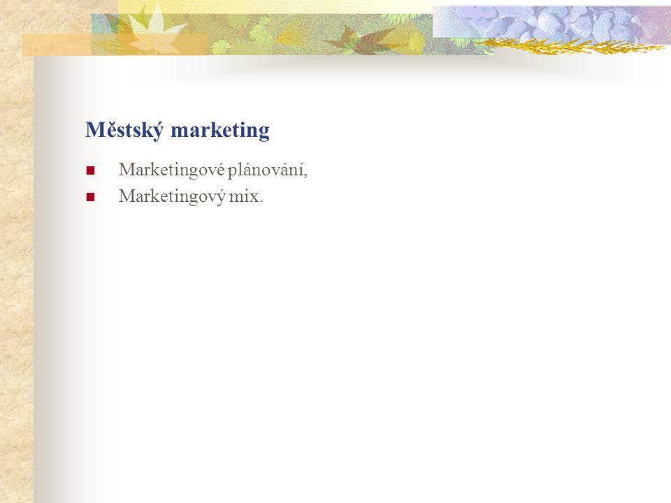 Městský marketing Marketingové plánování, Marketingový mix.