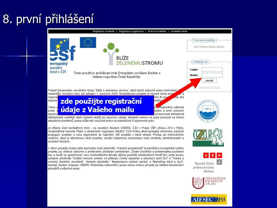 8. první přihlášení zde použijte registrační údaje z Vašeho mailu