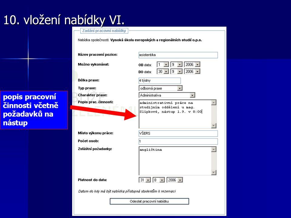 popis pracovní činnosti včetně požadavků na nástup 10. vložení nabídky VI.