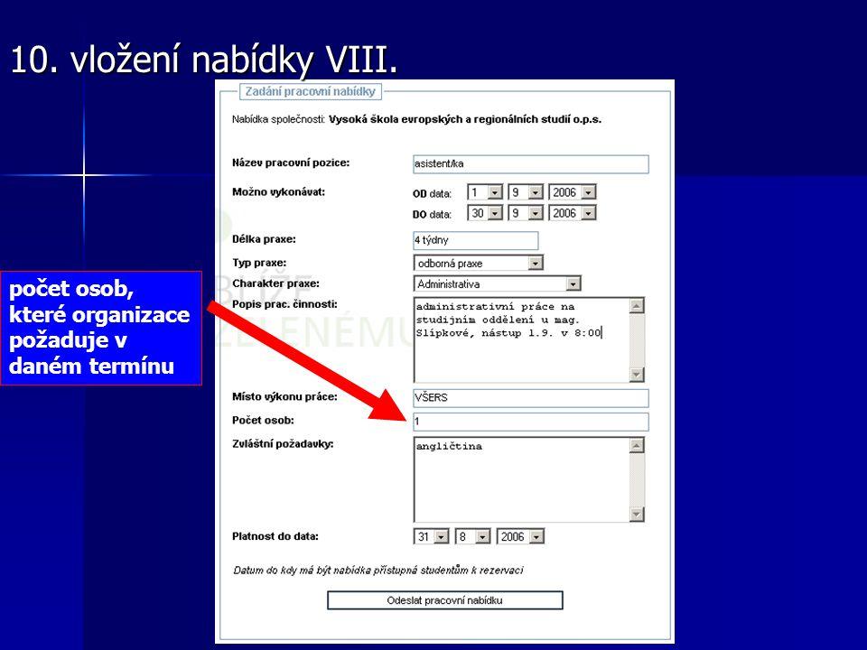 počet osob, které organizace požaduje v daném termínu 10. vložení nabídky VIII.