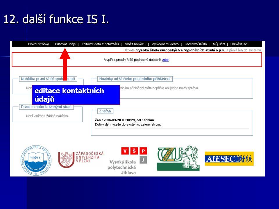 editace kontaktních údajů 12. další funkce IS I.