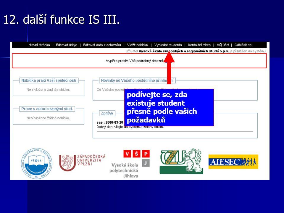 podívejte se, zda existuje student přesně podle vašich požadavků 12. další funkce IS III.