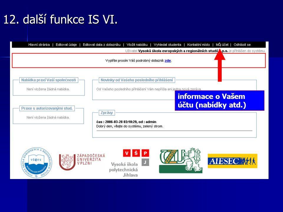 informace o Vašem účtu (nabídky atd.) 12. další funkce IS VI.
