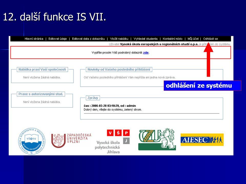 odhlášení ze systému 12. další funkce IS VII.