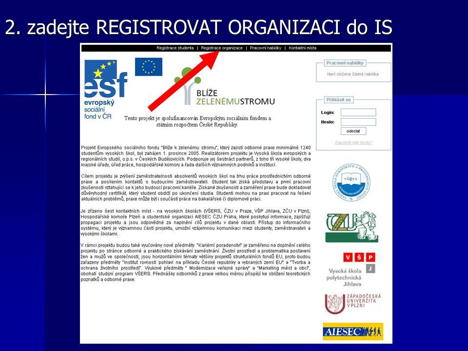 2. zadejte REGISTROVAT ORGANIZACI do IS