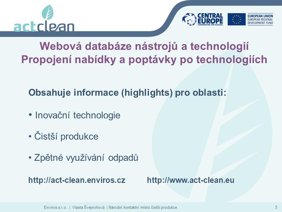 Enviros s.r.o. | Vlasta Švejnohová | Národní kontaktní místo čistší produkce5 Webová databáze nástrojů a technologií Propojení nabídky a poptávky po t