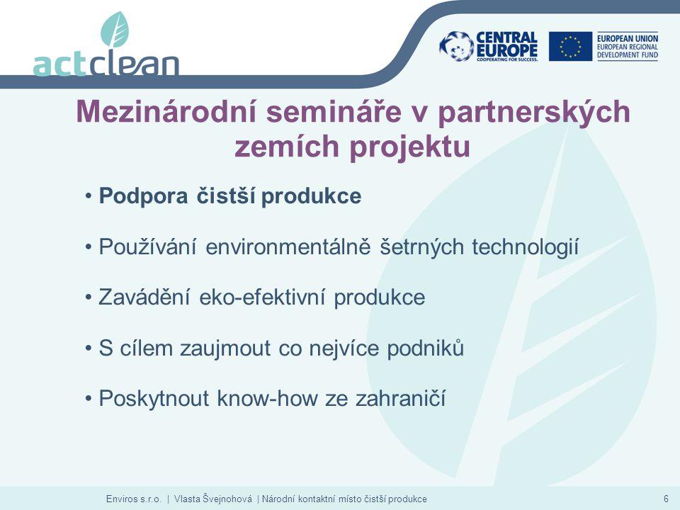 Enviros s.r.o. | Vlasta Švejnohová | Národní kontaktní místo čistší produkce6 Mezinárodní semináře v partnerských zemích projektu Podpora čistší produ