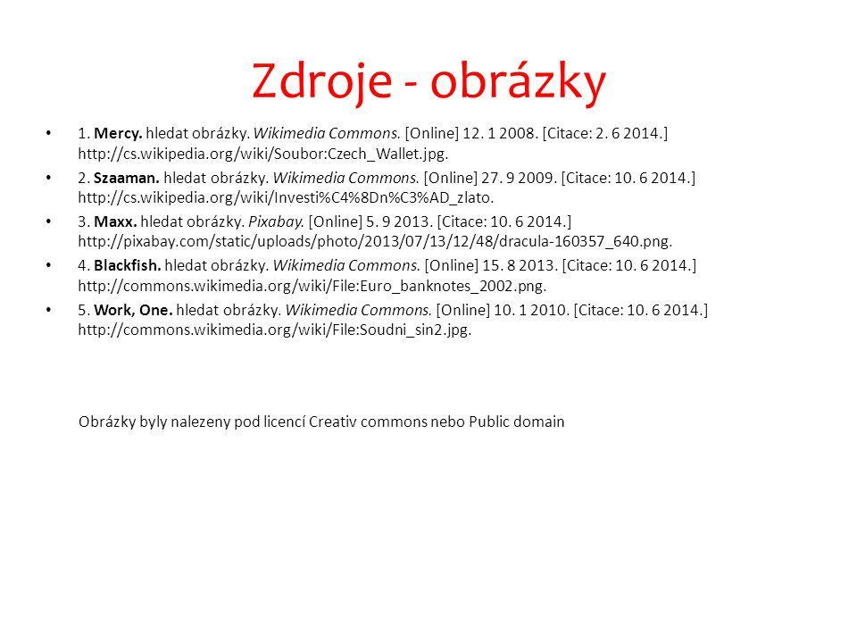 Zdroje - obrázky 1. Mercy. hledat obrázky. Wikimedia Commons. [Online] 12. 1 2008. [Citace: 2. 6 2014.] http://cs.wikipedia.org/wiki/Soubor:Czech_Wall