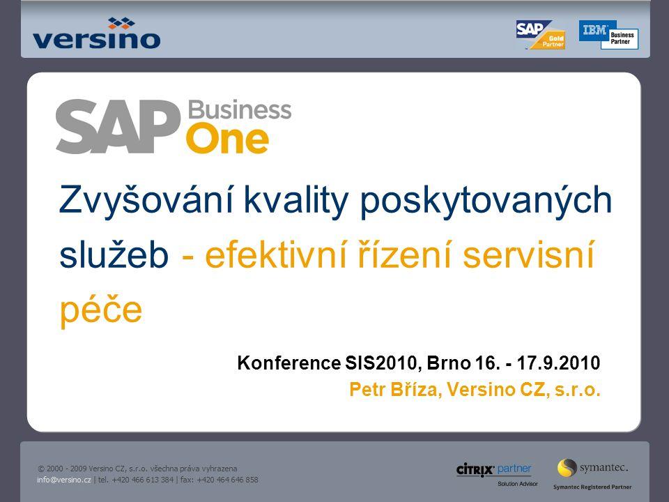 Zvyšování kvality poskytovaných služeb - efektivní řízení servisní péče Konference SIS2010, Brno 16.