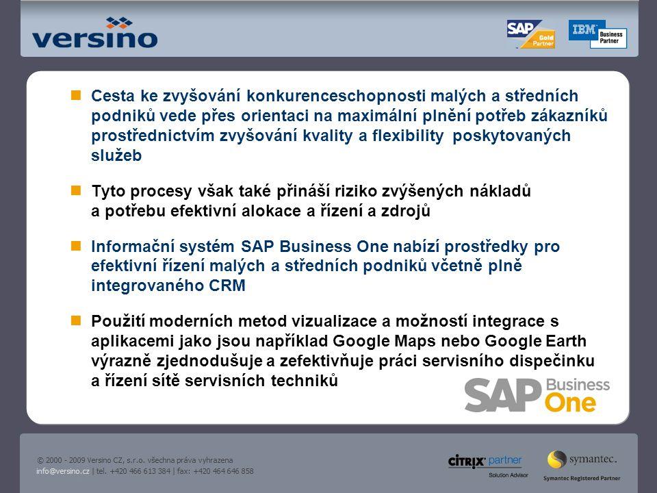 Cesta ke zvyšování konkurenceschopnosti malých a středních podniků vede přes orientaci na maximální plnění potřeb zákazníků prostřednictvím zvyšování kvality a flexibility poskytovaných služeb Tyto procesy však také přináší riziko zvýšených nákladů a potřebu efektivní alokace a řízení a zdrojů Informační systém SAP Business One nabízí prostředky pro efektivní řízení malých a středních podniků včetně plně integrovaného CRM Použití moderních metod vizualizace a možností integrace s aplikacemi jako jsou například Google Maps nebo Google Earth výrazně zjednodušuje a zefektivňuje práci servisního dispečinku a řízení sítě servisních techniků