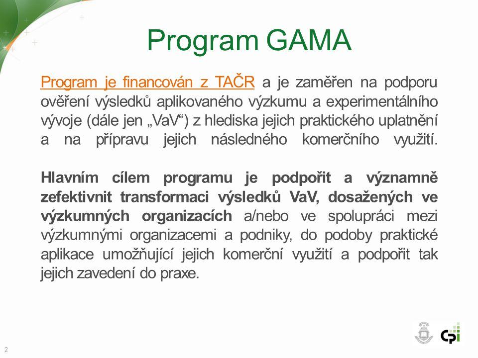 """2 Program je financován z TAČRProgram je financován z TAČR a je zaměřen na podporu ověření výsledků aplikovaného výzkumu a experimentálního vývoje (dále jen """"VaV ) z hlediska jejich praktického uplatnění a na přípravu jejich následného komerčního využití."""