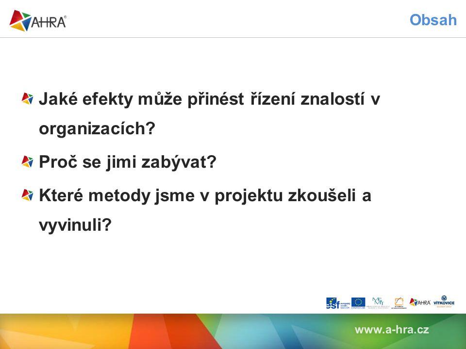 Obsah www.a-hra.cz Jaké efekty může přinést řízení znalostí v organizacích.