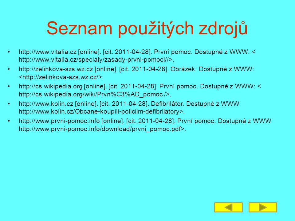 Seznam použitých zdrojů http://www.vitalia.cz [online].