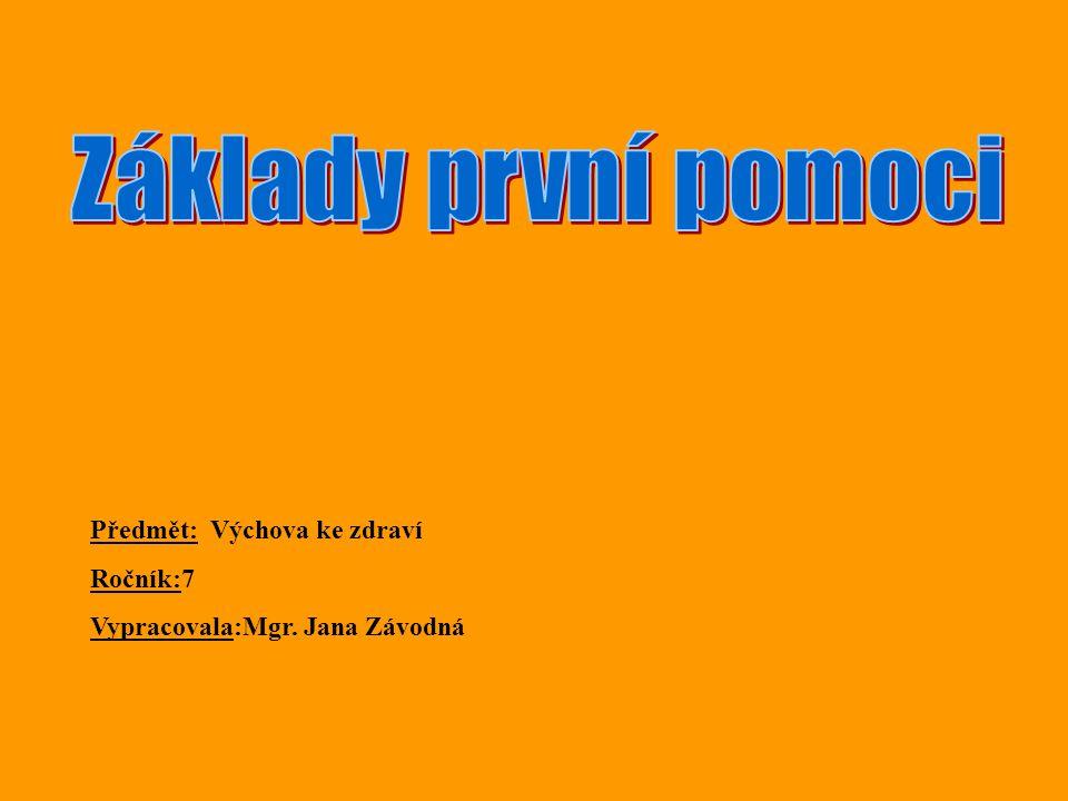 Předmět: Výchova ke zdraví Ročník:7 Vypracovala:Mgr. Jana Závodná