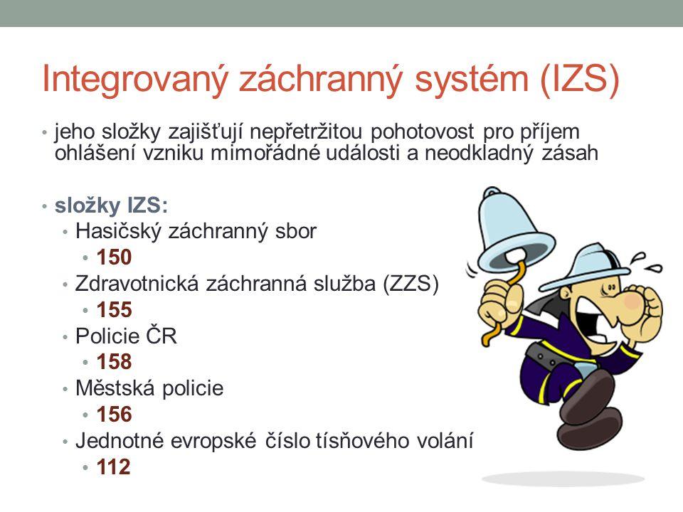 Integrovaný záchranný systém (IZS) jeho složky zajišťují nepřetržitou pohotovost pro příjem ohlášení vzniku mimořádné události a neodkladný zásah slož