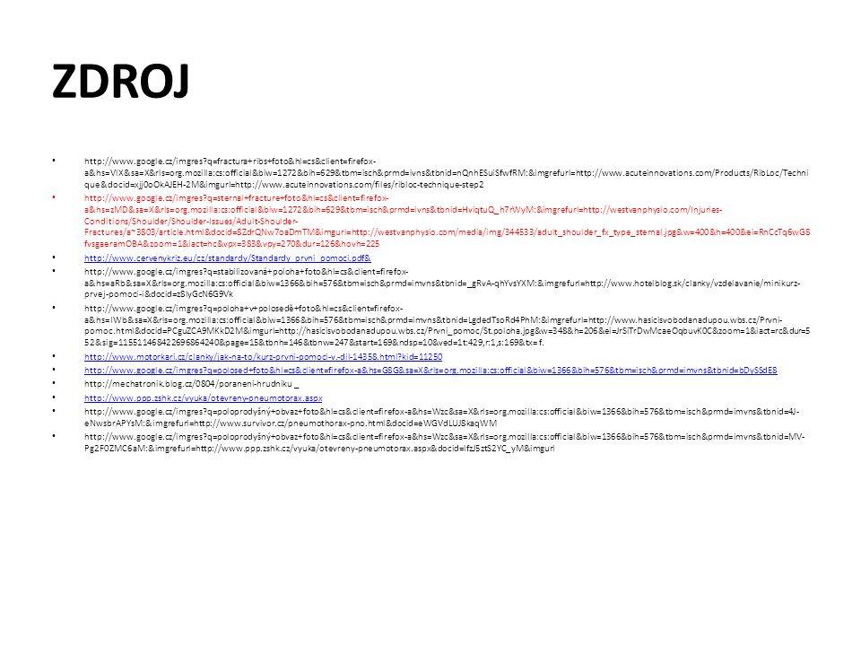 ZDROJ http://www.google.cz/imgres?q=fractura+ribs+foto&hl=cs&client=firefox- a&hs=VlX&sa=X&rls=org.mozilla:cs:official&biw=1272&bih=629&tbm=isch&prmd=