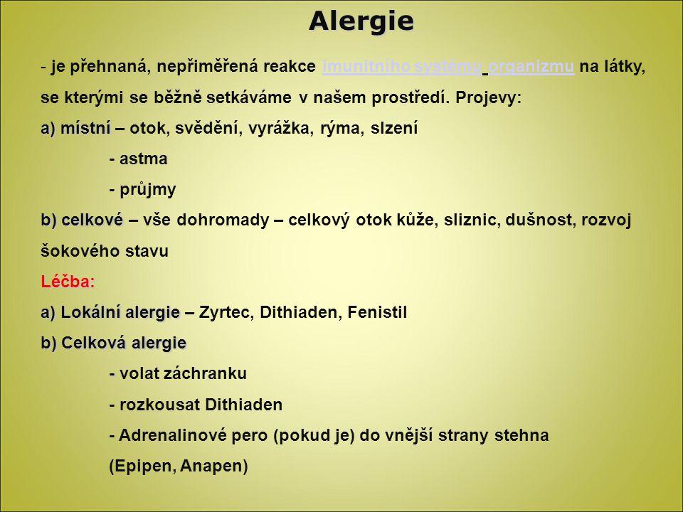 Alergie - je přehnaná, nepřiměřená reakce imunitního systému organizmu na látky, se kterými se běžně setkáváme v našem prostředí.
