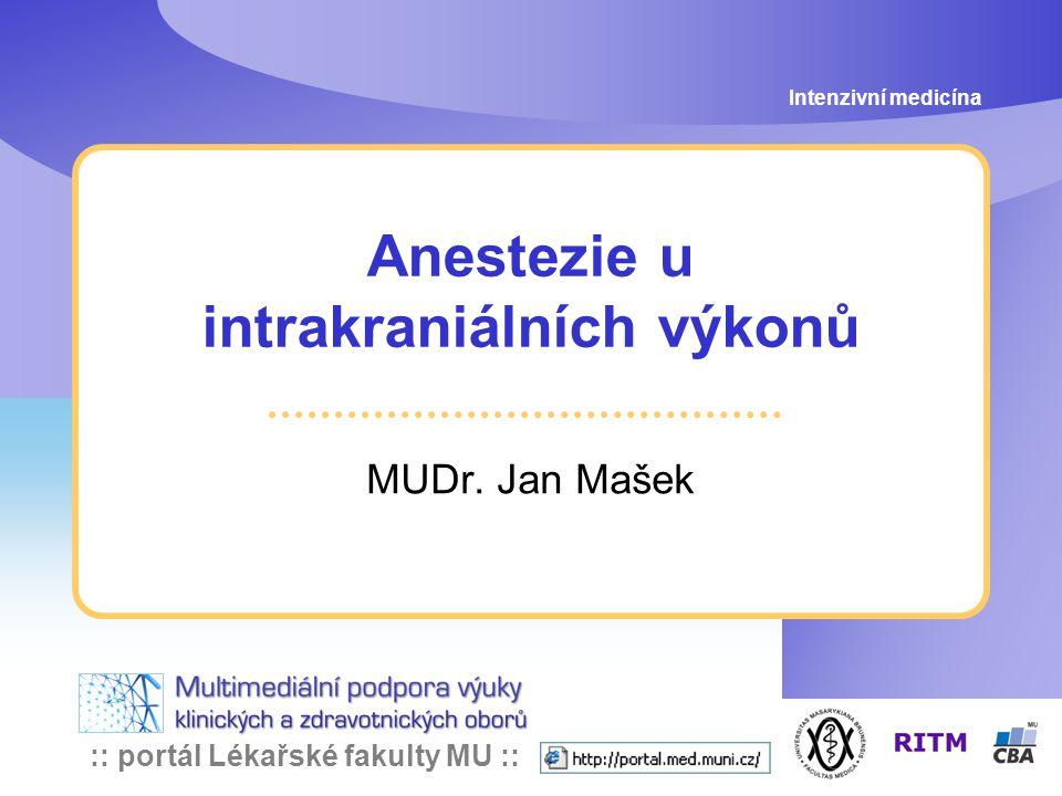 :: portál Lékařské fakulty MU :: Návrty a příbuzné výkony Intenzivní medicína: Anestezie u intrakraniálních výkonů Evakuace chron.