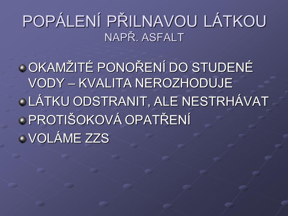 POPÁLENÍ PŘILNAVOU LÁTKOU NAPŘ.
