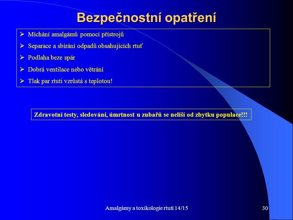 Amalgámy a toxikologie rtuti 14/1530 Bezpečnostní opatření  Míchání amalgámů pomocí přístrojů  Separace a sbírání odpadů obsahujících rtuť  Podlaha