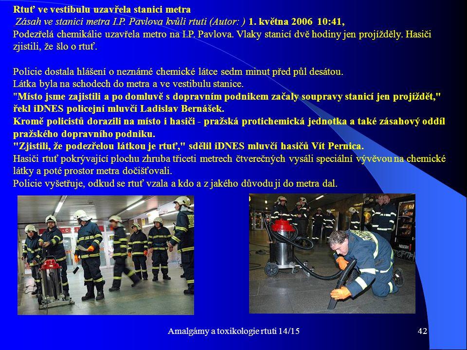 Amalgámy a toxikologie rtuti 14/1542 Rtuť ve vestibulu uzavřela stanici metra Zásah ve stanici metra I.P. Pavlova kvůli rtuti (Autor: ) 1. května 2006