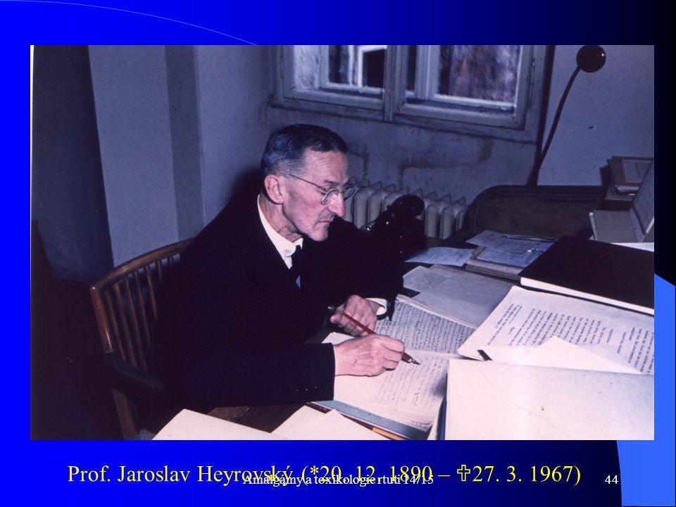 Amalgámy a toxikologie rtuti 14/1544 Prof. Jaroslav Heyrovský (*20. 12. 1890 –  27. 3. 1967)