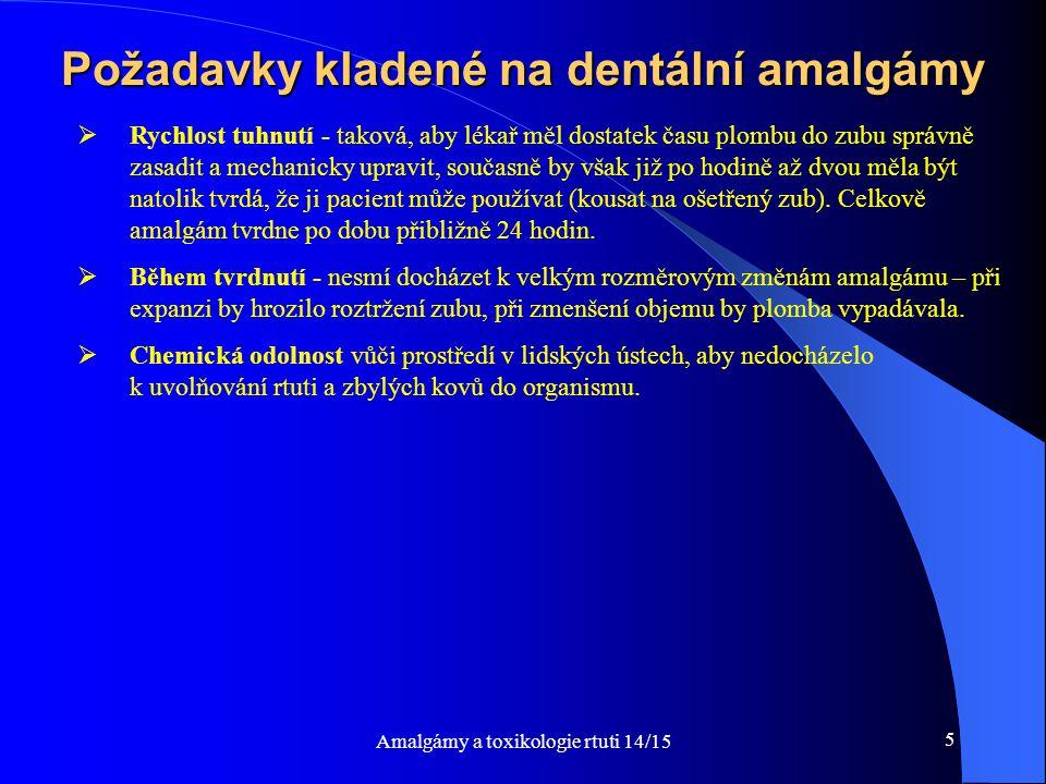 5 Požadavky kladené na dentální amalgámy  Rychlost tuhnutí - taková, aby lékař měl dostatek času plombu do zubu správně zasadit a mechanicky upravit,