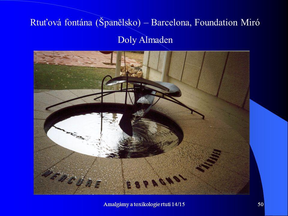 Amalgámy a toxikologie rtuti 14/1550 Rtuťová fontána (Španělsko) – Barcelona, Foundation Miró Doly Almaden