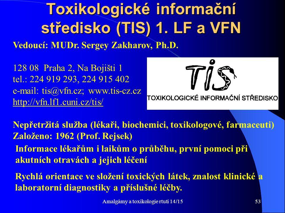 Amalgámy a toxikologie rtuti 14/1553 Toxikologické informační středisko (TIS) 1. LF a VFN Vedoucí: MUDr. Sergey Zakharov, Ph.D. 128 08 Praha 2, Na Boj