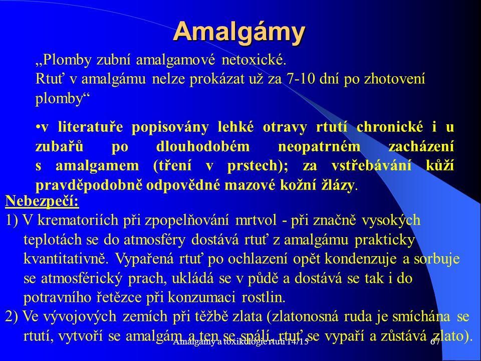 """Amalgámy a toxikologie rtuti 14/1567Amalgámy """"Plomby zubní amalgamové netoxické. Rtuť v amalgámu nelze prokázat už za 7-10 dní po zhotovení plomby"""" v"""