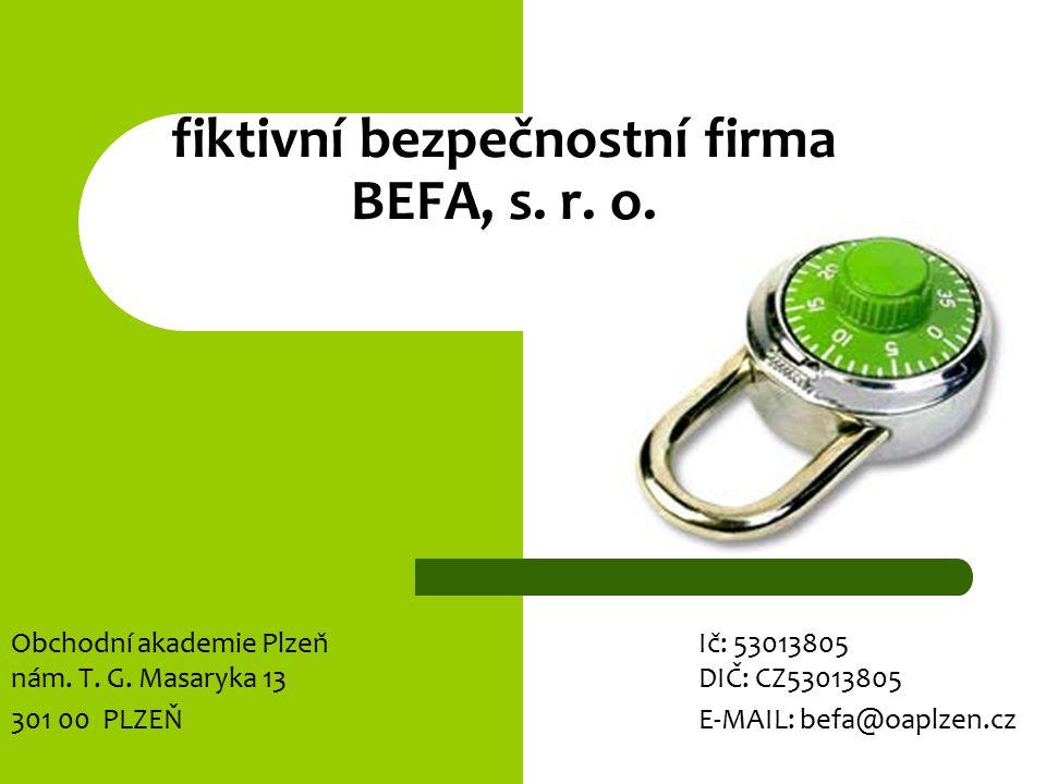 fiktivní bezpečnostní firma BEFA, s.r. o. Obchodní akademie PlzeňIč: 53013805 nám.