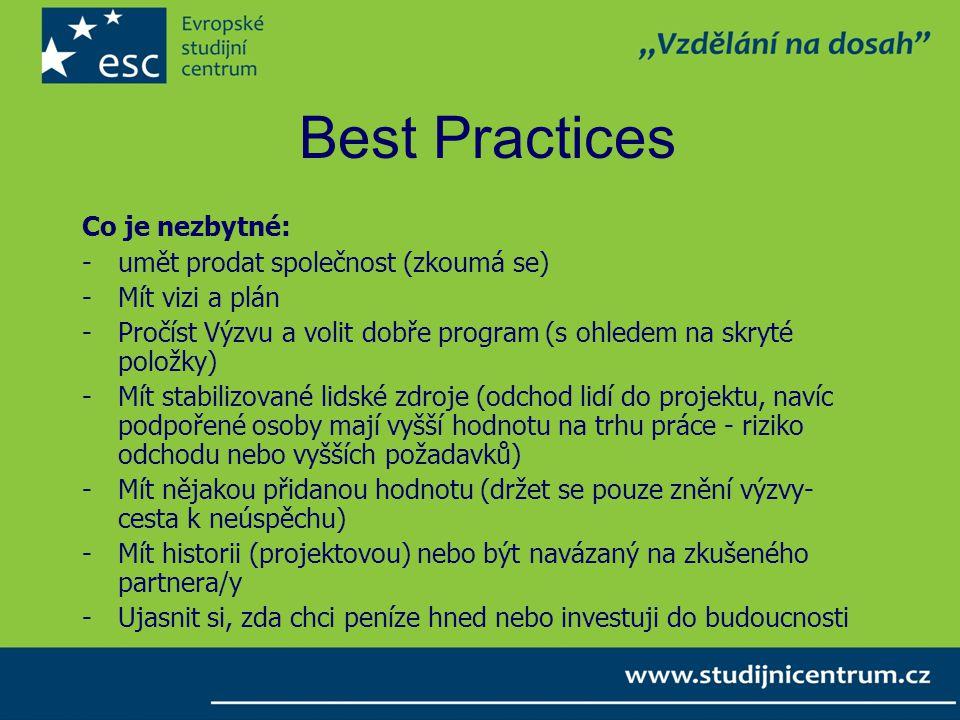 Best Practices Co je nezbytné: -umět prodat společnost (zkoumá se) -Mít vizi a plán -Pročíst Výzvu a volit dobře program (s ohledem na skryté položky)