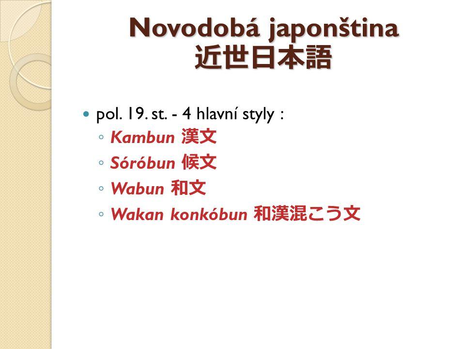 Novodobá japonština 近世日本語 pol.19. st.