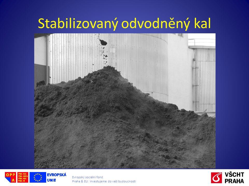 Evropský sociální fond Praha & EU: Investujeme do vaší budoucnosti Stabilizovaný odvodněný kal