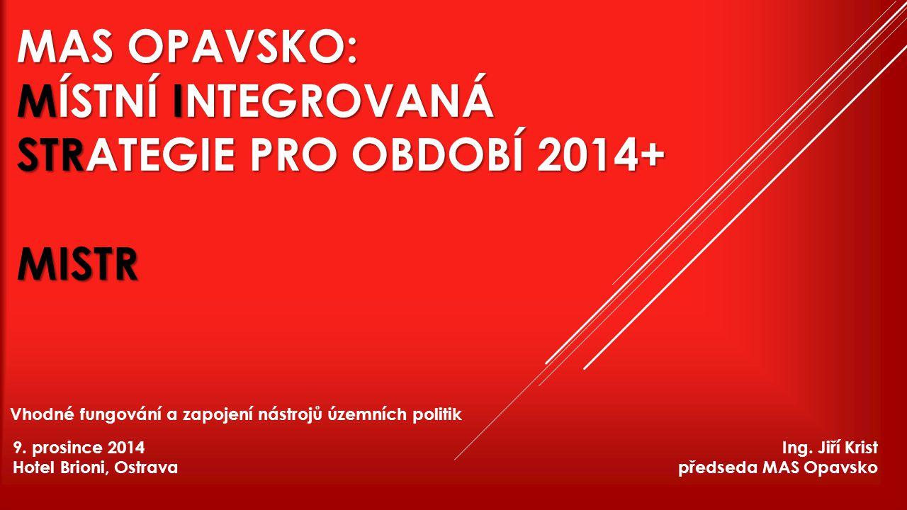 MAS OPAVSKO: MÍSTNÍ INTEGROVANÁ STRATEGIE PRO OBDOBÍ 2014+ MISTR 9.