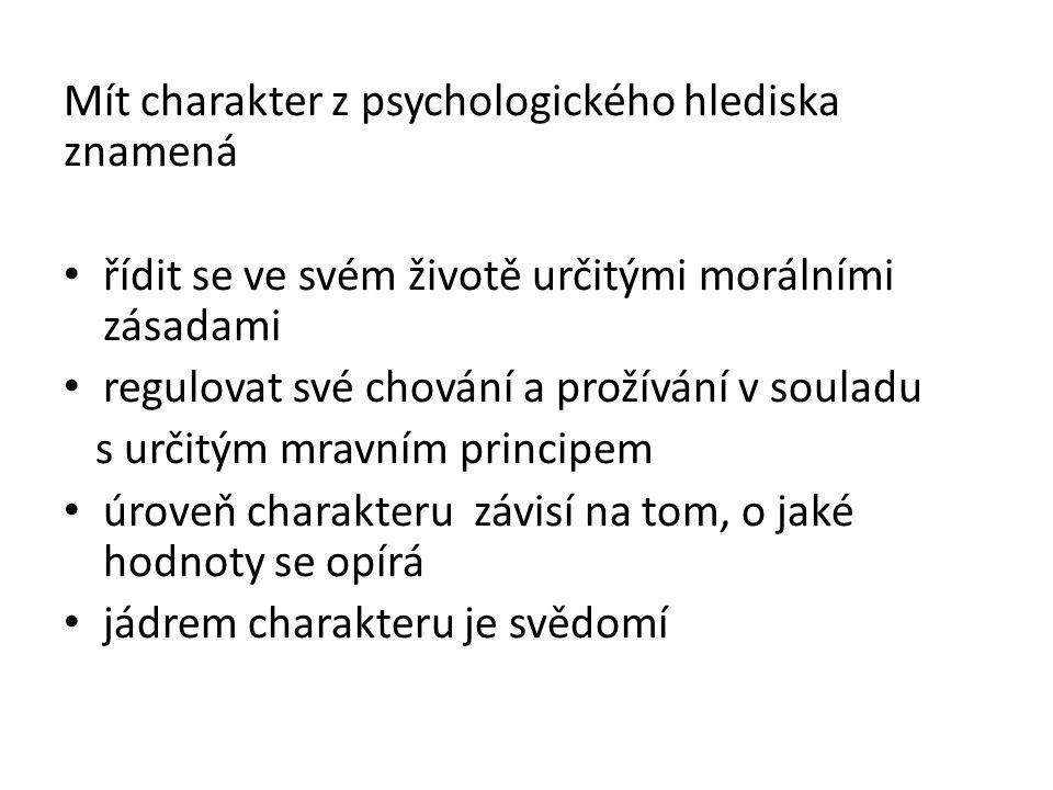 Obsahové vymezení charakteru O charakteru jedince vypovídají např.