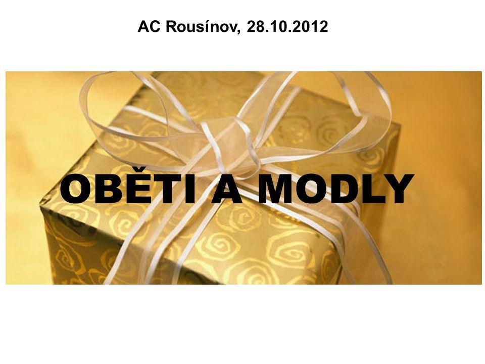 OBĚTI A MODLY AC Rousínov, 28.10.2012