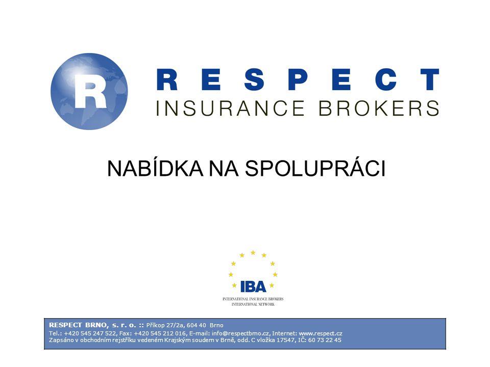 NABÍDKA NA SPOLUPRÁCI RESPECT BRNO, s. r. o. :: Příkop 27/2a, 604 40 Brno Tel.: +420 545 247 522, Fax: +420 545 212 016, E-mail: info@respectbrno.cz,