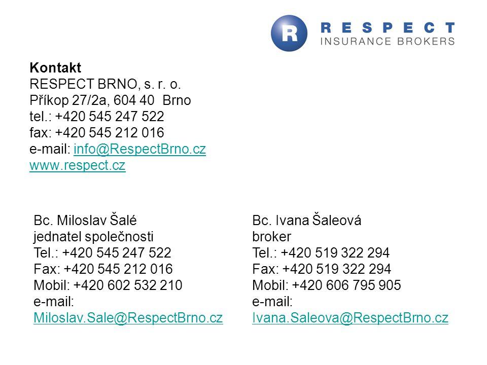 Kontakt RESPECT BRNO, s. r. o. Příkop 27/2a, 604 40 Brno tel.: +420 545 247 522 fax: +420 545 212 016 e-mail: info@RespectBrno.czinfo@RespectBrno.cz w