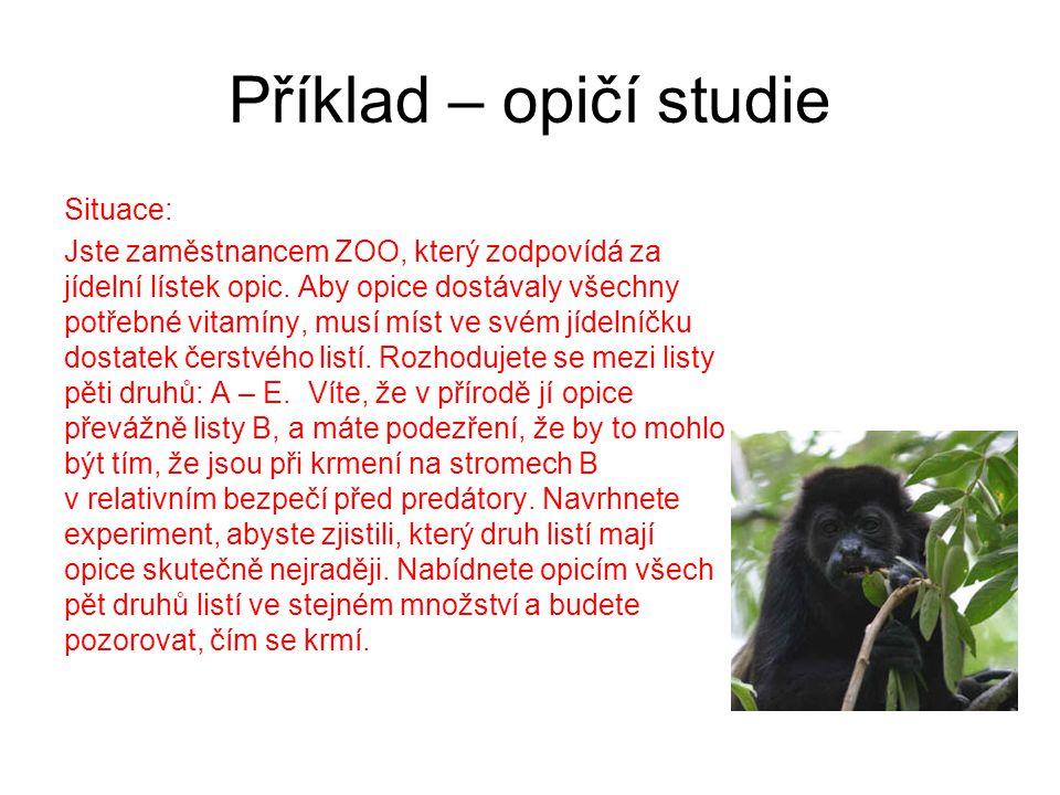 Příklad – opičí studie Situace: Jste zaměstnancem ZOO, který zodpovídá za jídelní lístek opic. Aby opice dostávaly všechny potřebné vitamíny, musí mís