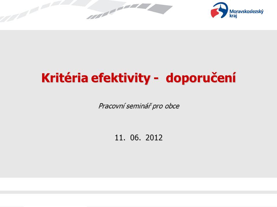 Kritéria efektivity - doporučení Pracovní seminář pro obce 11. 06. 2012