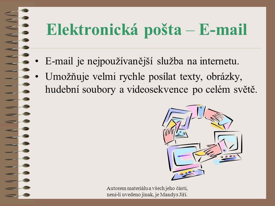 Elektronická pošta – E-mail E-mail je nejpoužívanější služba na internetu.