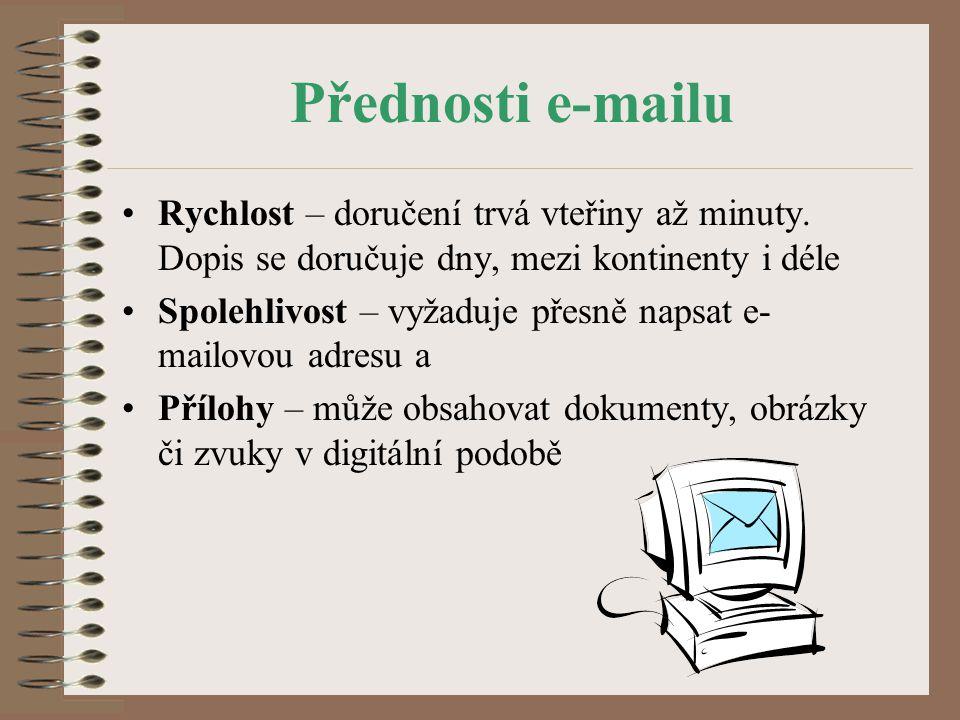 Přednosti e-mailu Rychlost – doručení trvá vteřiny až minuty.