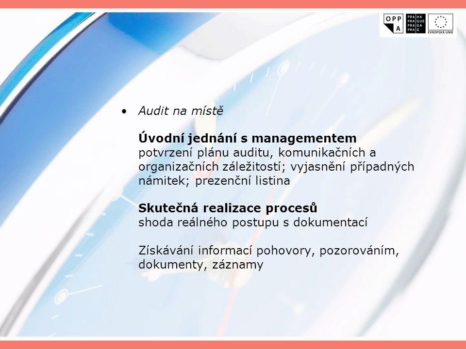Audit na místě Úvodní jednání s managementem potvrzení plánu auditu, komunikačních a organizačních záležitostí; vyjasnění případných námitek; prezenčn