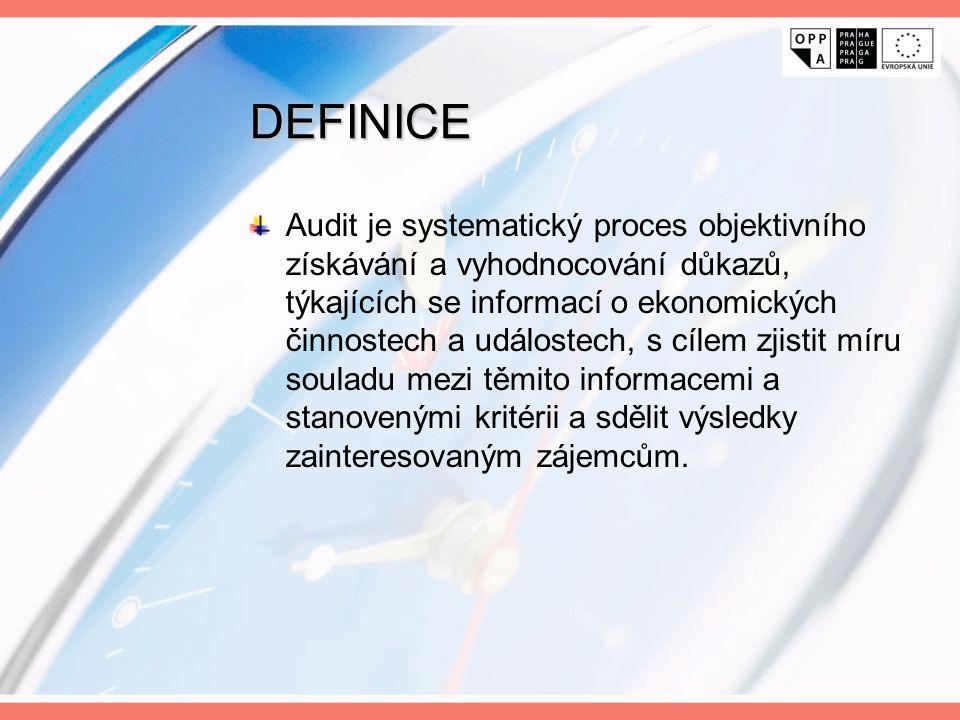 DEFINICE Audit je systematický proces objektivního získávání a vyhodnocování důkazů, týkajících se informací o ekonomických činnostech a událostech, s
